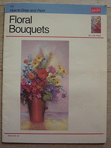 Oil : Floral Bouquets (How to Draw & Paint/Art Instruction Program)