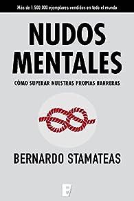 Nudos mentales par Bernardo Stamateas