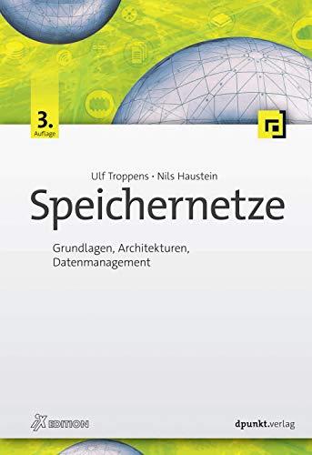 Speichernetze: Grundlagen, Architekturen, Datenmanagement (iX Edition)