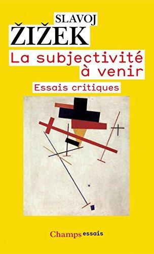 La subjectivité à venir: Essais critiques (Champs Essais) par Slavoj Žižek
