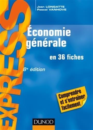 Économie générale - 8e éd - en 36 fiches