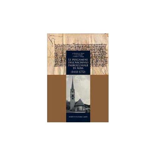 Le Pergamene Dell'archivio Parrocchiale Di Alba (1410-1772)