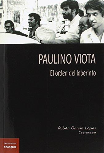 Paulino Viota: El orden del laberinto