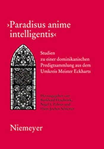 Paradisus Anime Intelligentis: Studien Zu Einer Dominikanischen Predigtsammlung Aus Dem Umkreis Meister Eckharts