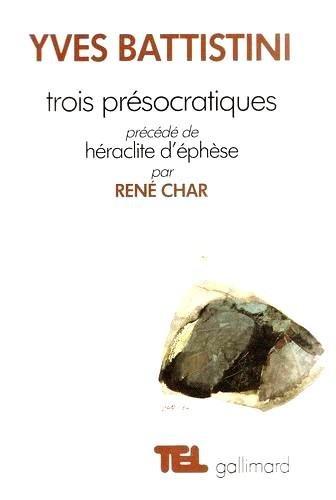 Trois présocratiques : Héraclite, parménide, empédocle