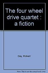 The four wheel drive quartet : a fiction