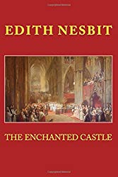 THE ENCHANTED CASTLE, New Edition: with Authentic Drawings by Edith Nesbit (2015-06-30)
