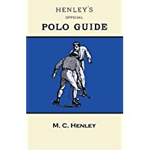 Henley\'s Official Polo Guide - Playing Rules of Western Polo Leagues