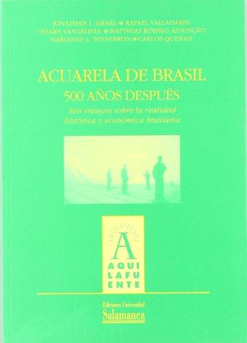 Acuarela de Brasil, 500 años después: Seis ensayos sobre la realidad histórica y económica brasileña (Aquilafuente)