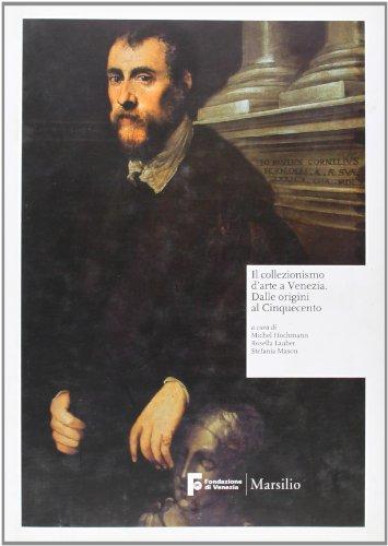 Il collezionismo d'arte a Venezia. Dalle origini al Cinquecento. Ediz. illustrata - Amazon Libri
