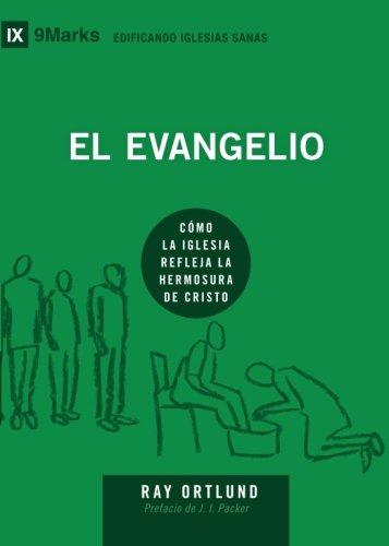 El Evangelio (The Gospel) - 9Marks (Edificando Iglesias Sanas (Spanish)) por Ray Ortlund