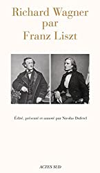 Trois opéras de Richard Wagner considérés de leur point de vue musical et poétique