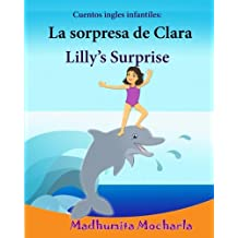 Cuentos ingles infantiles: La sorpresa de Clara. Lilly's Surprise: Edicion Bilingue (Espanol - Ingles), bilingue espanol ingles,ingles ninos, cuentos Edicin bilinge - 9781522814085: Volume 20
