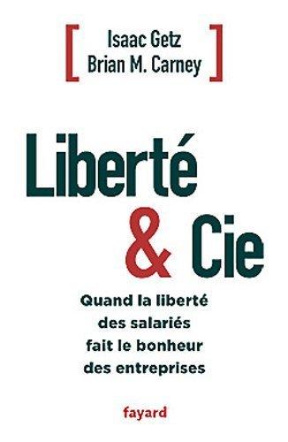 Liberte & Cie de Brian M. Carney, Isaac Getz (2012)