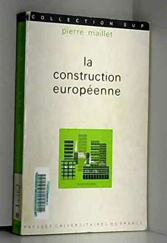 La Construction européenne : Résultats et perspectives (Collection Sup) par Pierre Maillet