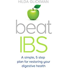 Beat IBS: A simple, five-step plan for restoring your digestive health