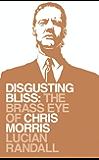 Disgusting Bliss: The Brass Eye of Chris Morris