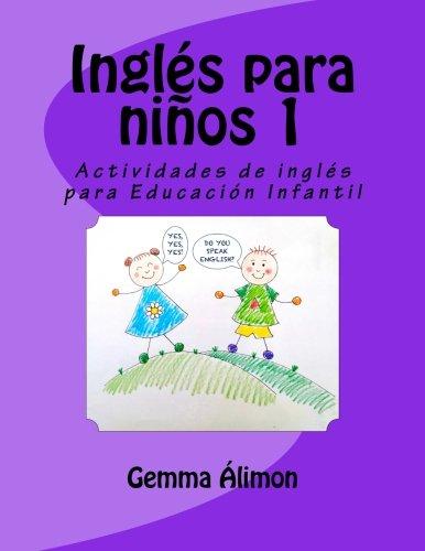 Inglés para niños 1: Actividades de inglés para Educación Infantil: Volume 1 por Gemma Álimon