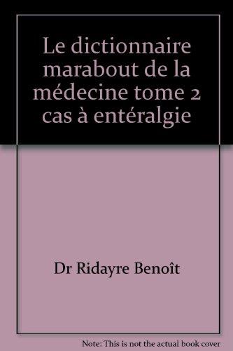 Le dictionnaire marabout de la médecine tome 2 cas à entéralgie