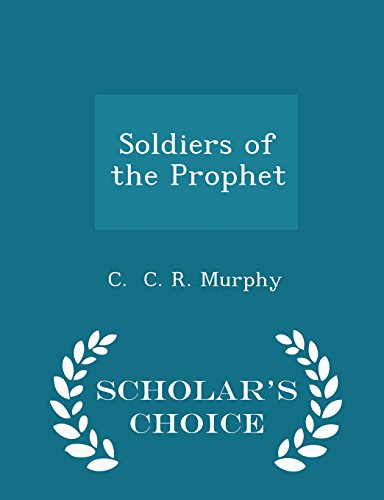 Soldiers of the Prophet - Scholar's Choice Edition