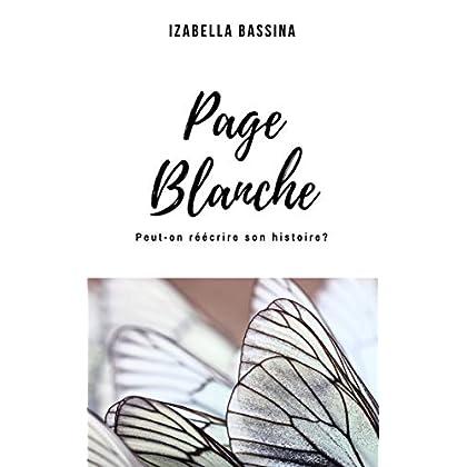 Page Blanche: Peut-on réécrire son histoire?