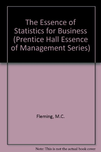 The Essence of Statistics for Business (Prentice Hall Essence of Management Series)