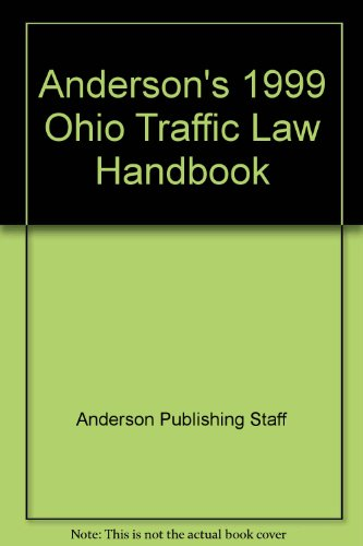 Anderson's 1999 Ohio Traffic Law Handbook