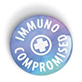 Immunocompromised pin badge button - pinback or magnet, Suppressed Immune System, Human Rights
