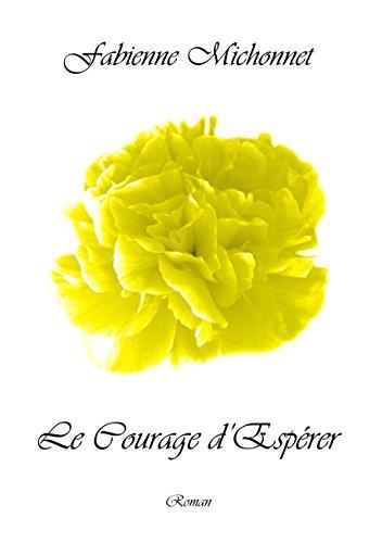 Le courage d'espérer: Une romance pétillante et savoureuse