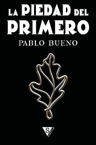 La piedad del primero par Pablo Bueno