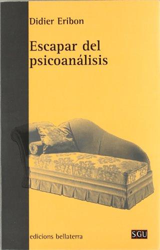 Escapar del psicoanálisis (General Universitaria)