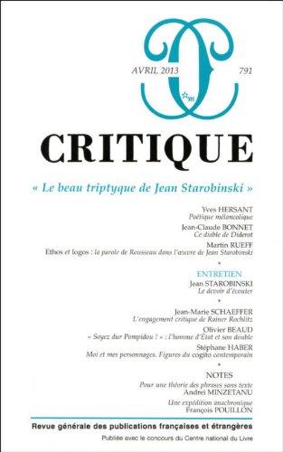 Critique, N 791, avril 2013 : Le beau triptyque de Jean Starobinski