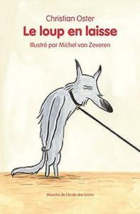 """Afficher """"Le loup en laisse"""""""