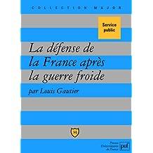 La défense de la France après la guerre froide : Politique militaire et forces armées depuis 1991