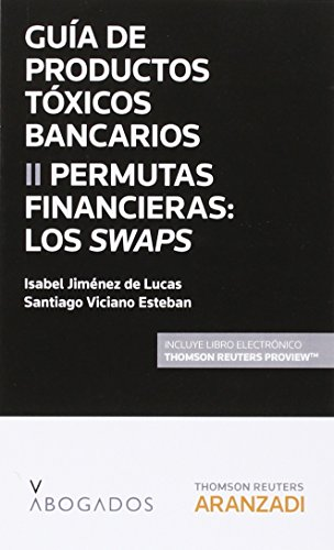 Guía De Productos Tóxicos Bancarios Ii. Permutas Financieras: Los Swaps (Monografía)