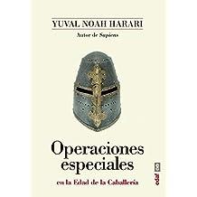 OPERACIONES ESPECIALES EN LA EDAD DE LA CABALLERIA (Clío crónicas de la historia)