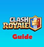 Video Games Best Deals - Clash Royale Guide - : Step by Step Clash Royale Game Guide Instuction  (English Edition)
