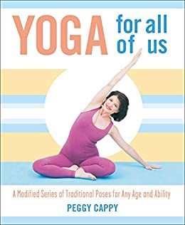 Yoga for All of Us: A Modified Series of Traditional Poses ...