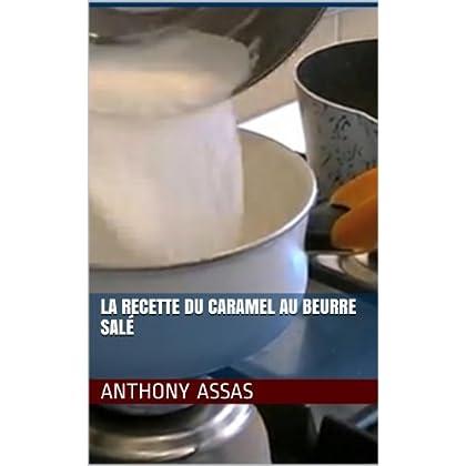 La recette du caramel au beurre salé (Mes recettes faciles t. 4)