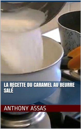 La recette du caramel au beurre sal (Mes recettes faciles t. 4)