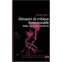 Elements de critique homosexuelle. Italie les années de plomb