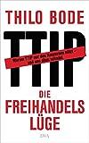 Die Freihandelslüge von Thilo Bode
