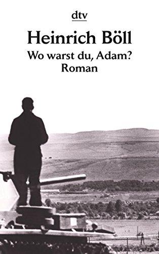 Wo warst du, Adam?: Roman Wo Warst Du