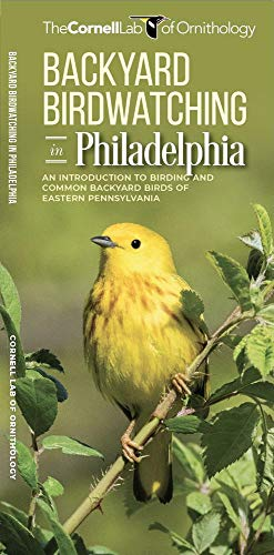 Backyard Birdwatching in Philadelphia: An Introduction to Birding and Common Backyard Birds of Eastern Pennsylvania (All About Birds Pocket Guide)