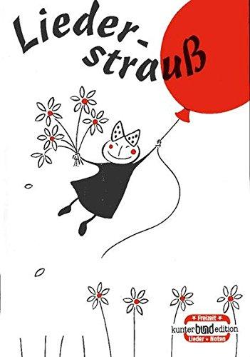 Liederstrauß: Heft 10. Melodie-Ausgabe (mit Akkorden). (kunter-bund-edition)