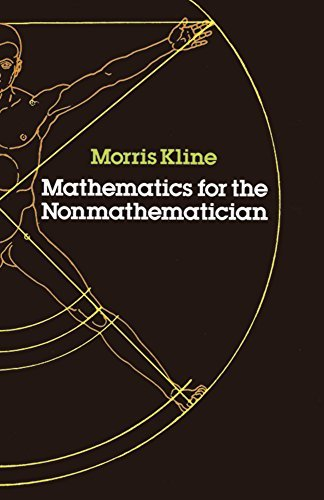 Mathematics for the Nonmathematician by Morris Kline (1985-11-08)