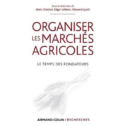Organiser les marchés agricoles - Le temps des fondateurs