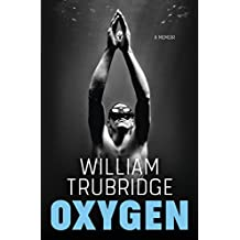 Oxygen: A Memoir (English Edition)