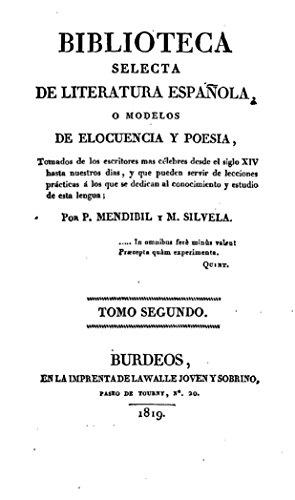 Biblioteca Selecta de Literatura Española, O Modelos de Elocuencia y Poesia por Pablo de Mendíbil