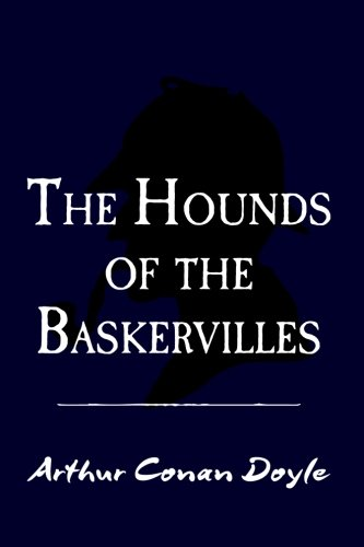 The Hound of the Baskervilles: Original and Unabridged